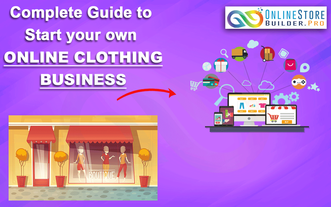 Complete Guide to Starting an Online Clothing Business